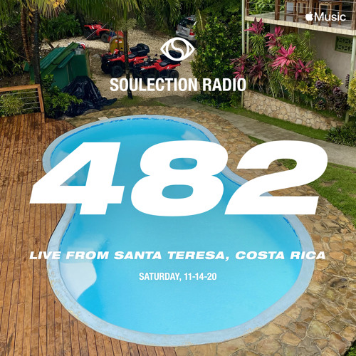 Soulection Radio Show #482 (Live From Santa Teresa, Costa Rica)