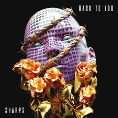 SHARPS - Back To You [EDM Identity Premiere]