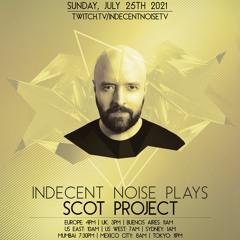 Indecent Noise Plays Scot Project (25.07.21)