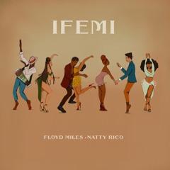 IFEMI Ft Natty Rico