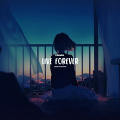 Live Forever (Only On Soundcloud)