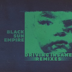 Black Sun Empire - Driving Insane Remixes