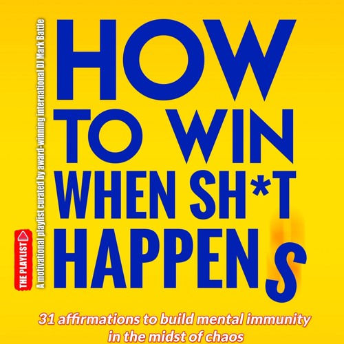 How to win When sh*t happens