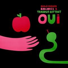 Badjokes & Tambour Battant - Oui [Gold Digger]