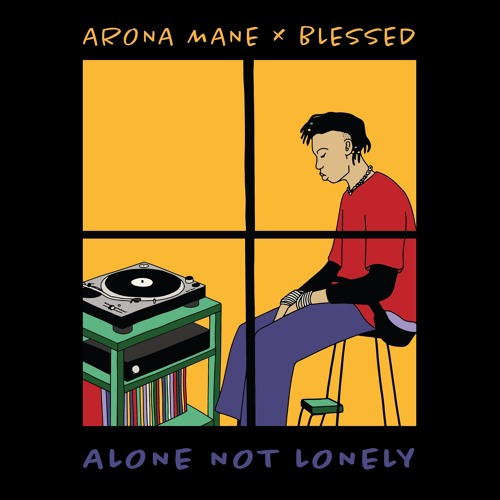 ARONA MANE X BLESSED - ALONE NOT LONELY