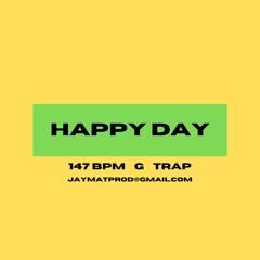 (FREE) Happy Day 147 Bpm G (Trap Type Beat) Jaymatprod
