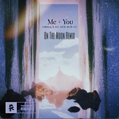 SABAI & Rave New World - Me + You (On The Moon Remix)