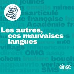 Les autres, ces mauvaises langues