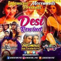 DJ Xclusiv - Desi Rewind - InfamousMovements