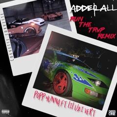 Popp Hunna ft. Lil Uzi Vert - Adderall (Corvette Corvette) [Run The Trvp Remix]