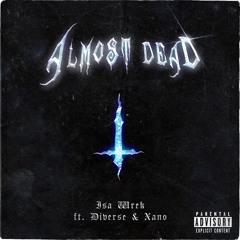 Almost Dead (Ft. Diverse & Xano <3)