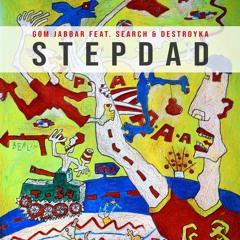 Stepdad (ft. Search & Destroyka)