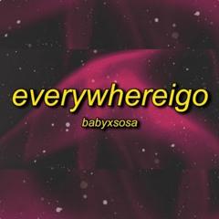 BABYXSOSA - EVERYWHEREIGO (TikTok Remix) Everywhere I go they all know my name(+ lyrics)
