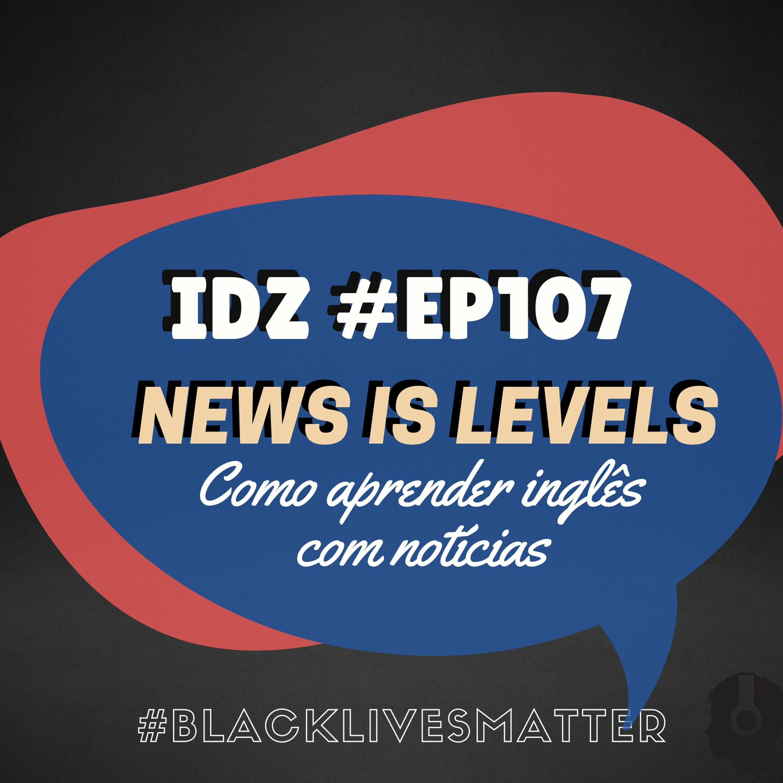IDZ #107 - Aprendendo Inglês com Notícias [News in Levels] - Minneapolis Protests