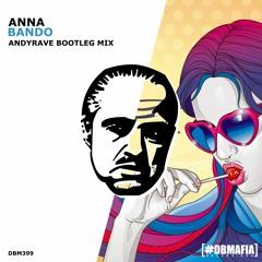 Anna - Bando (ANDYRAVE Bootleg Mix)