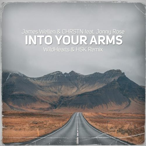 James Wellen & CHRSTN Feat. Jonny Rose - Into Your Arms (WildHearts & HSK Remix) [Radio Edit]