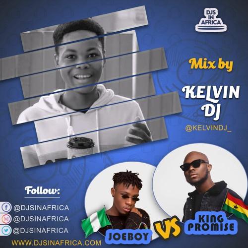 Joe Boy Vs King Promise - Afrobeat Mix ( By Kelvin DJ)  DJs In Africa