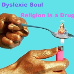 Religion Is A Drug