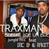 BREAKS ARE UN BREAKBLE jungle mix TRAXMAN