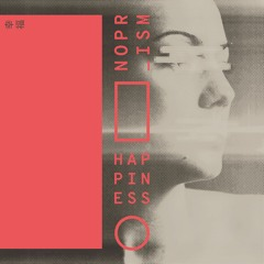 NOPRISM - HAPPINESS