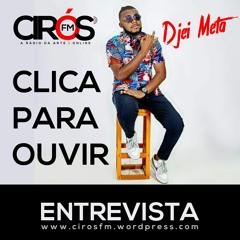 Cirós FM - Entrevista com Djei Meta