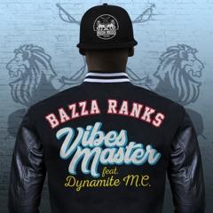 "Bazza Ranks Ft. Dynamite MC ""Vibes Master"" DnB Mix FREE DL!!!!"