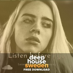 Free Download: Billie Eilish - Listen Before I Go (Lucas Zárate Unofficial Remix)