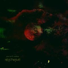 Heatwave remix feat. Mukthar