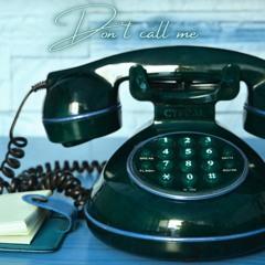 Don't call me (Beat for sale  En venta)