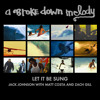 Let It Be Sung (Radio Edit) [feat. Zach Gill, Dan Lebowitz & Steve Adams]