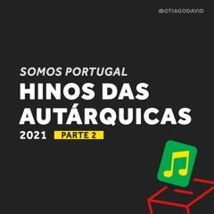 Top Hinos Das Autárquicas 2021 - Parte II