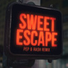 Sweet Escape (Pep & Rash Remix) [feat. Sirena]