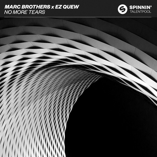 Marc Brothers & Ez Quew - No More Tears [OUT NOW]