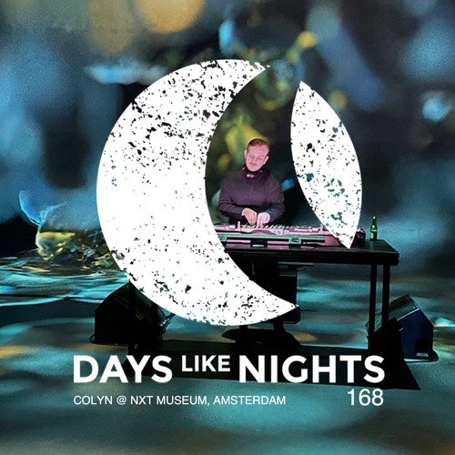 DAYS like NIGHTS 168 - Colyn @ NXT Museum, Amsterdam thumbnail