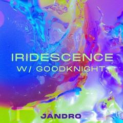 Iridescence w/ Goodknight.