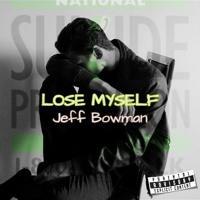 Jeff Bowman - Lose Myself