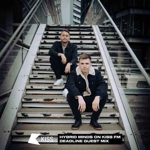 Deadline - Hybrid Minds Kiss FM Guest Mix (February 2021)