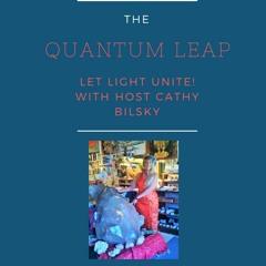 The Quantum Leap Let Light Unite With Cathy Bilsky 10 - 15 - 21