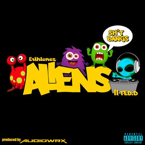 Erthtonez - Aliens ft Ted.D (prod by Audiowrx)