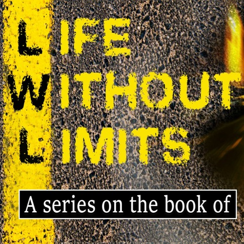 Life without Limits Part 8
