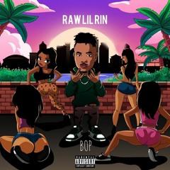 Raw Lil Rin - BOP