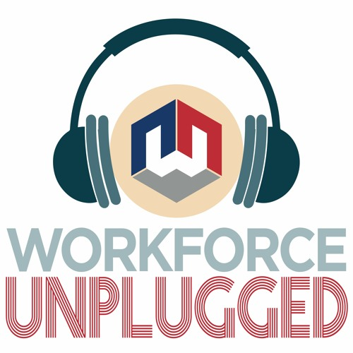 Workforce Unplugged - Episode 15: Get Employed: Tips From Our Job Coaches