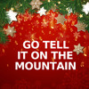 Go Tell It On The Mountain (Sleigh Bells Version)