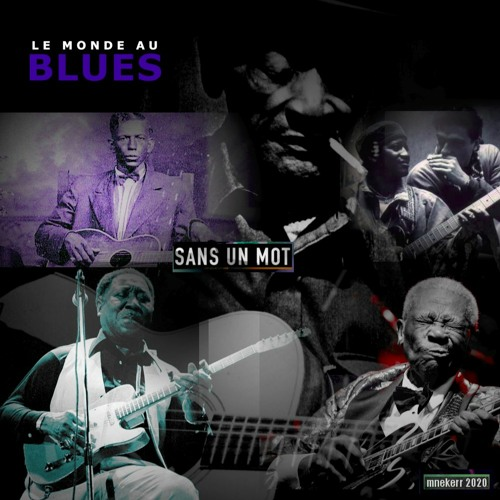 LE MONDE AU BLUES : SANS UN MOT 11 NOVEMBRE 2020