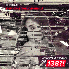 Lustral - Everytime (Sneijder Remix)