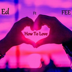 Ed feat FEE HOW TO LOVE.mp3