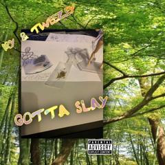 Gotta Slay (ft. Iry)