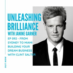 Ep 092 - From Sydney to Miami - Building Your Dream Business w: Clint Salter