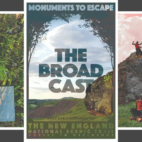 Monuments to Escape: The Broadcast