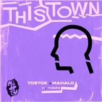 Tobtok & Mahalo Feat. Timpo - This Town (Loki Remix)